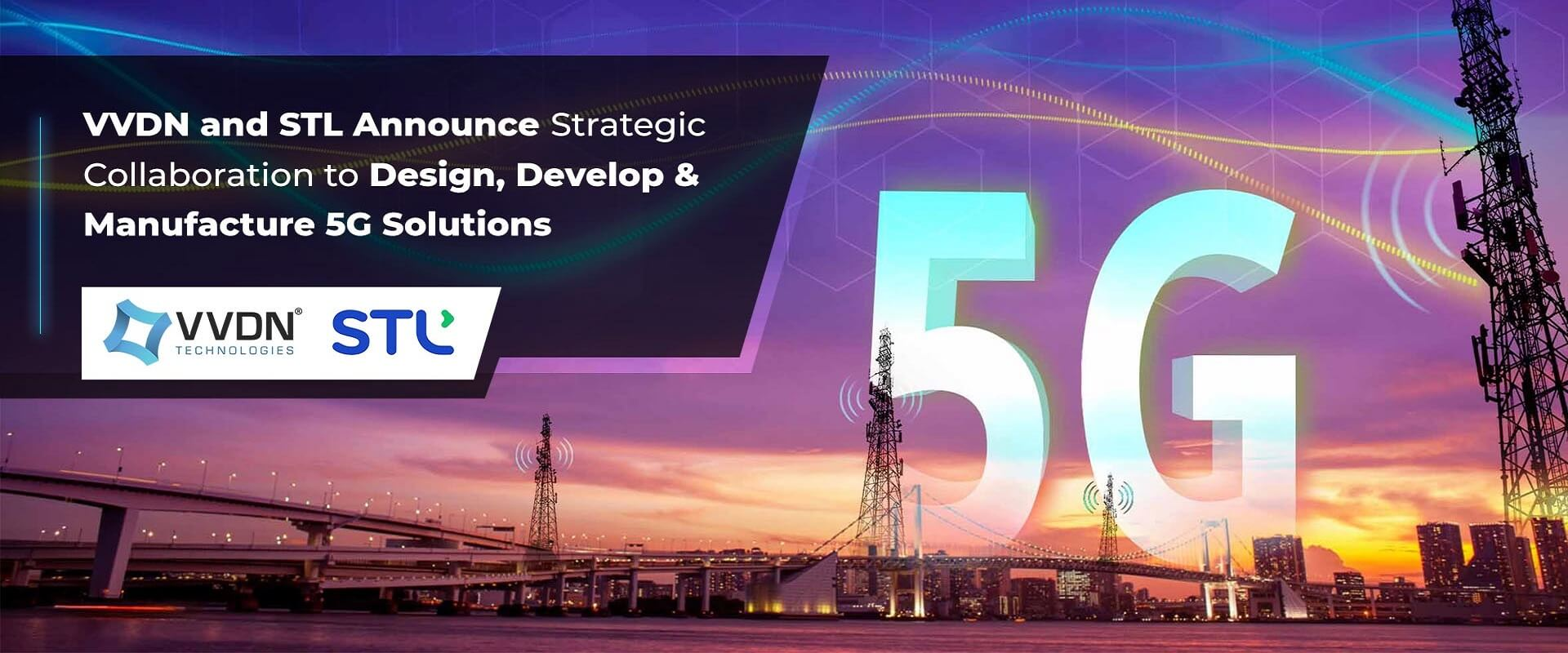 VVDN and STL announce strategic collaboration to design, develop and manufacture 5G solutions