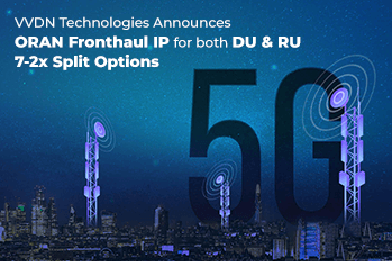 VVDN Technologies announces O-RAN Fronthaul IP for both the DU & RU 7-2x Split options