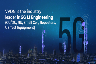 VVDN's 5G Business Unit expands its L1 engineering capability for development of 5G solutions (CU/DU, RU, Small Cell, Repeaters and UE Test equipment)