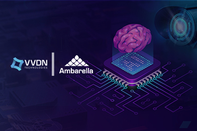 VVDN expands its capabilities on Ambarella edge AI vision SoC platform to deliver next-gen vision based solutions