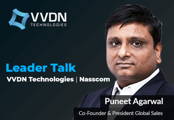 Nasscom Interview with Puneet Agarwal, Co- Founder and President Global Sales, VVDN Technologies