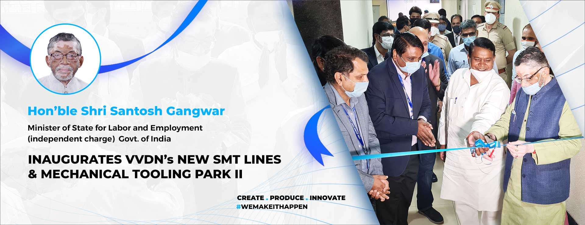 Minister of State for Labor and Employment (independent charge) Santosh Gangwar inaugurates VVDN's new SMT Facility and Mechanical Tooling Park-II